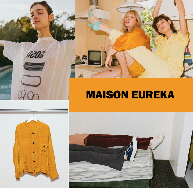 MAISONはフランス語で「家」、EUREKAは古代ギリシャ語で「ひらめき」を意味し、「デザイナーの家であり、アトリエである場所で、ひらめきによって生み出されるもの」がブランドコンセプト。アイテムには捉われずメゾン エウレカの中でひらめいたものを形にし、展開する。  ブランドの魅力は、レトロかつ斬新な色使い、肩の力が抜けた程よいデザイン性、そしてクスっと笑えるウィットの利いた仕掛けにある。
